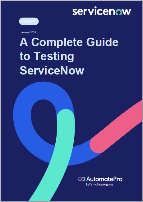 front cover of the complete guide to testing servicenow by automatepro
